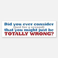 you are so wrong Bumper Bumper Sticker