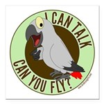 I can talk can you fly.png Square Car Magnet 3
