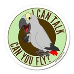 I can talk can you fly.png Round Car Magnet