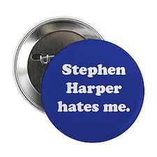 """Harper hates me. 2.25"""" Button"""