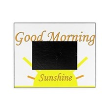 Good Morning Sunshine.png Picture Frame