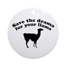 Save the Drama for your Llama Ornament (Round)
