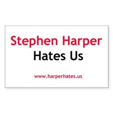 Stephen Harper Hates Us Decal