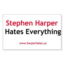 Stephen Harper Hates Everything Decal