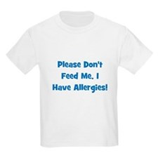 Please Don't Feed Me I Have A Kids T-Shirt