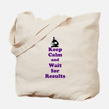 Keep Calm and Wait for Results Tote Bag