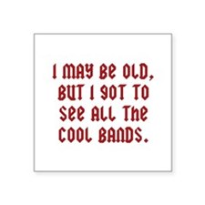 "All The Cool Bands Square Sticker 3"" x 3"""