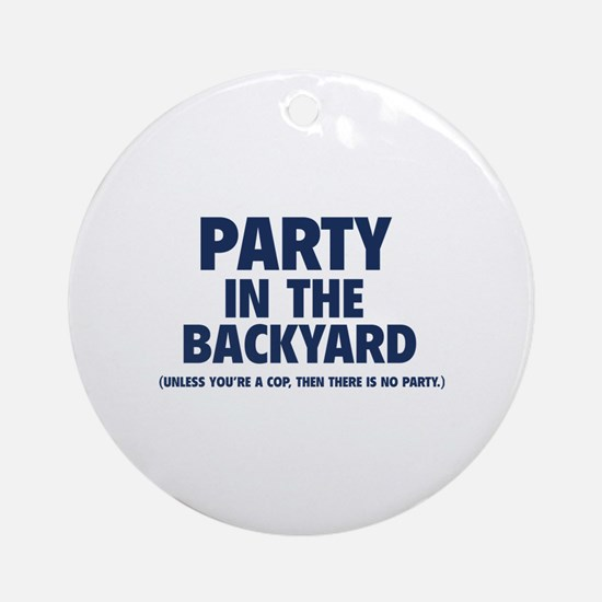 Party In The Backyard Ornament (Round)
