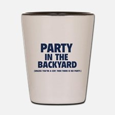 Party In The Backyard Shot Glass