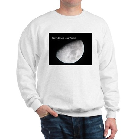 our_moon_our_future.png Sweatshirt