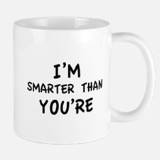 I'm smarter than you're Mug