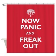 Now Panic And Freak Out Shower Curtain