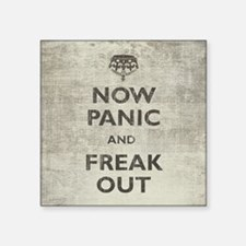 Vintage Now Panic And Freak Out Square Sticker 3""
