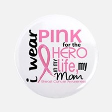 "Hero In Life 2 Breast Cancer 3.5"" Button"