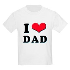 I Love Dad Kids T-Shirt