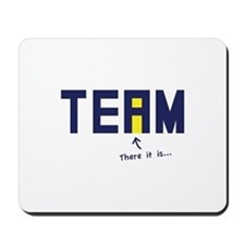 There's an I in TEAM Mousepad