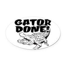 Gator Done! Oval Car Magnet