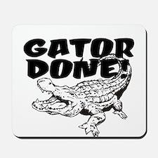 Gator Done! Mousepad