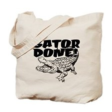 Gator Done! Tote Bag