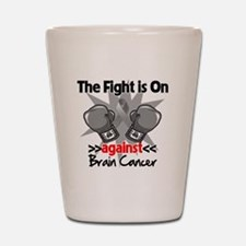 The Fight is on Brain Cancer Shot Glass