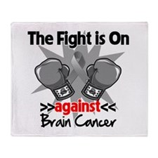 The Fight is on Brain Cancer Throw Blanket