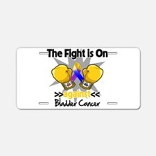 Fight is On Bladder Cancer Aluminum License Plate