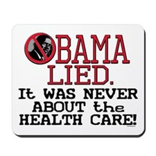 Obama Health Care Lie Mousepad