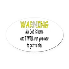 Warning Dad is home Oval Car Magnet
