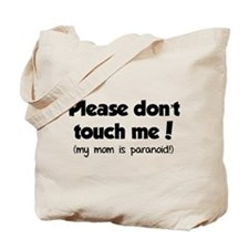 Please don't touch me! Tote Bag