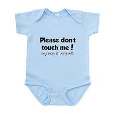 Please don't touch me! Infant Bodysuit