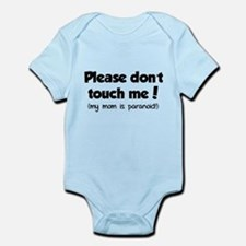 Please don't touch me! Infant Bodysuit