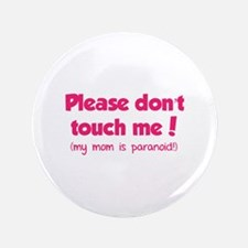 "Please don't touch me! 3.5"" Button (100 pack)"