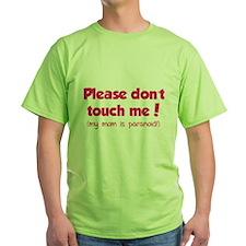 Please don't touch me! T-Shirt