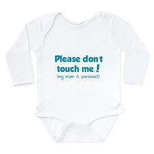 Please don't touch me! Long Sleeve Infant Bodysuit