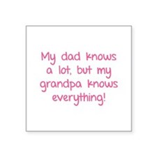 """My dad knows a lot Square Sticker 3"""" x 3"""""""