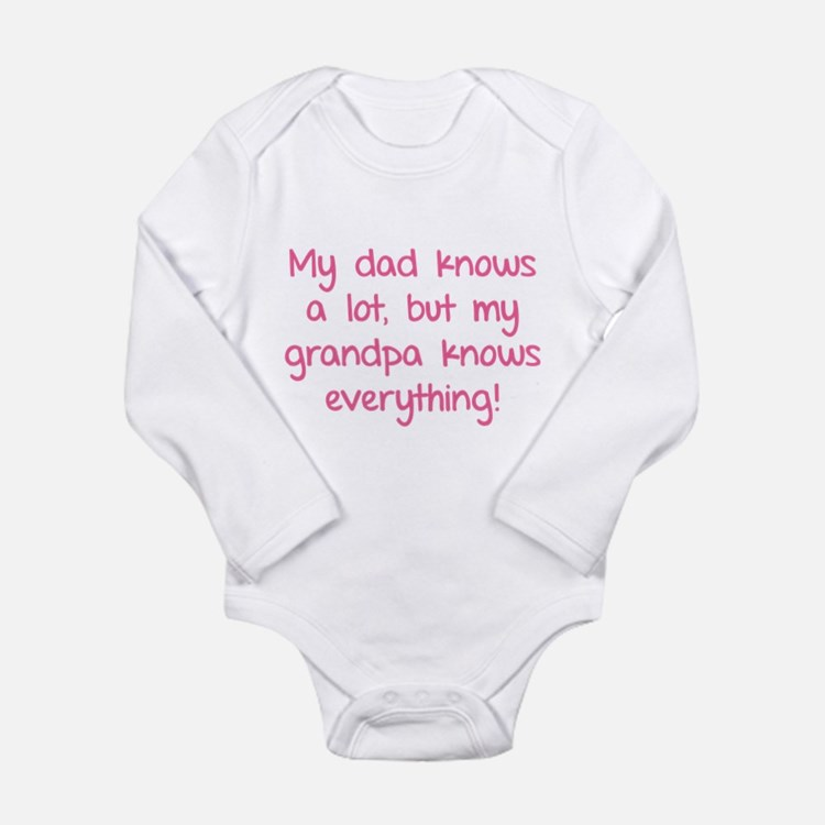 My dad knows a lot Long Sleeve Infant Bodysuit