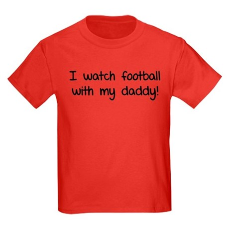 I watch football with my daddy! Kids Dark T-Shirt