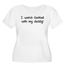 I watch football with my daddy! T-Shirt