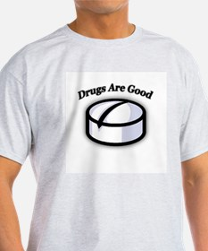 """""""Drugs Are Good"""" Ash Grey T-Shirt"""