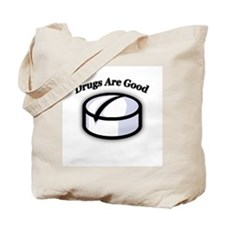"""Drugs Are Good"" Tote Bag"