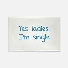 Yes ladies, I'm single Rectangle Magnet