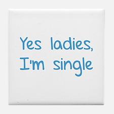 Yes ladies, I'm single Tile Coaster