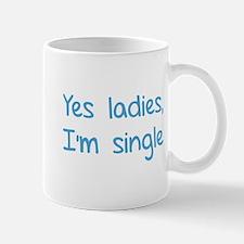 Yes ladies, I'm single Mug
