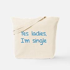 Yes ladies, I'm single Tote Bag