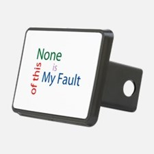 Not My Fault Hitch Cover