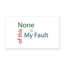 Not My Fault Rectangle Car Magnet