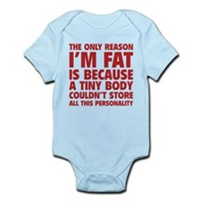 The Only Reason I'm Fat Infant Bodysuit
