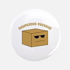 """Suspicous Package 3.5"""" Button"""