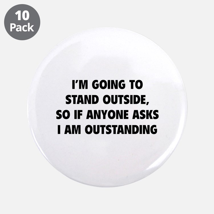 """I Am Outstanding 3.5"""" Button (10 pack)"""