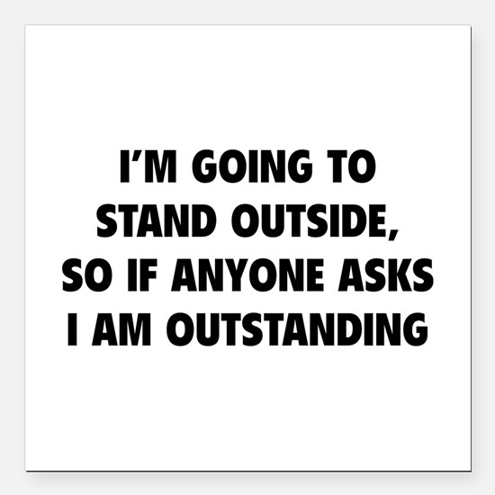 """I Am Outstanding Square Car Magnet 3"""" x 3"""""""